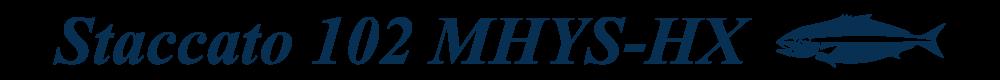 Staccato 102 MHYS-HX