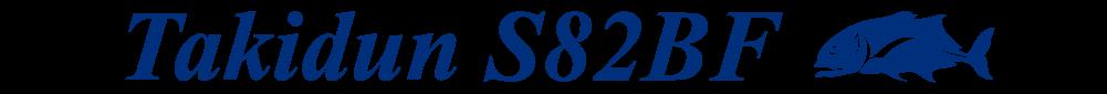 Takidun S82BF